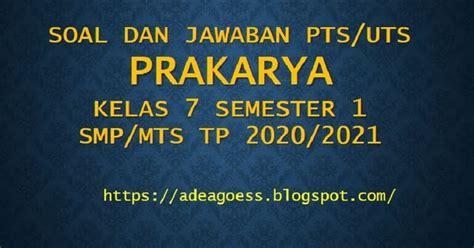 Download soal pppk 2021 terlengkap. Download Soal PTS/UTS PRAKARYA Kelas 7 Semester 1 SMP/MTs ...