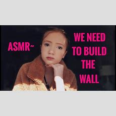 Asmr We Need To Build The Wall 😉 Youtube