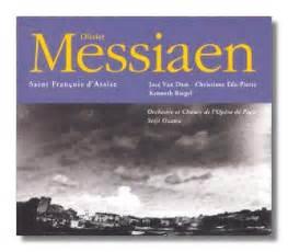messiaen franois d assise classical net review messiaen st fran 231 ois d assise