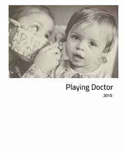 Playing doctor by ASHLEY CANTRELL: Arts & Photography ...