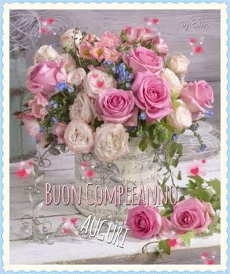 Gifs buon compleanno, fiori per la fiori 🎁 immagini di buon compleanno. Auguri di buon compleanno con i fiori - BuongiornoATe.it