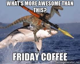 Funny Friday Coffee Memes