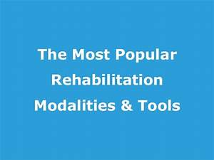 Therapeutic Modality Guide  Popular Pt And Rehab Tools