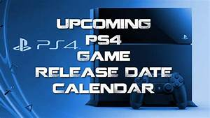 Upcoming PS4 Video Games Release Date Calendar | Heavy.com