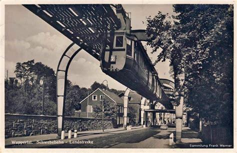 Häuser Kaufen Wuppertal Vohwinkel by Das Historische Vohwinkel Schwebebahn Bruch