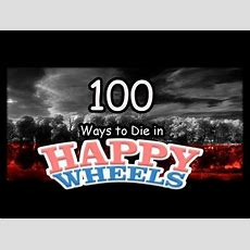 100 Ways To Die In Happy Wheels Youtube