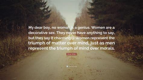 oscar wilde quote  dear boy  woman   genius