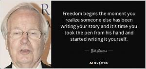 BILL MOYERS QUO... Moment Of Freedom Quotes