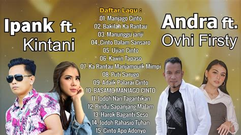 Lagu minang terbaru 2020 andra respati. Ipank Feat Kintani & Andra Respati Feat Ovhi Firsty - Lagu Minang Paling Terpopuler 2019 {LIRIK ...