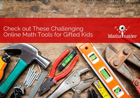 Check Out These Challenging Online Math Tools For Gifted