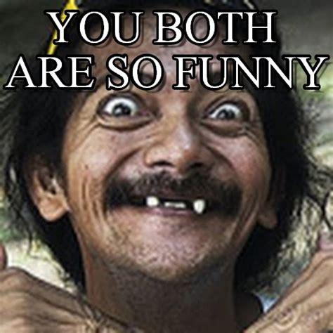 So Funny Meme - you both are so funny ha meme on memegen