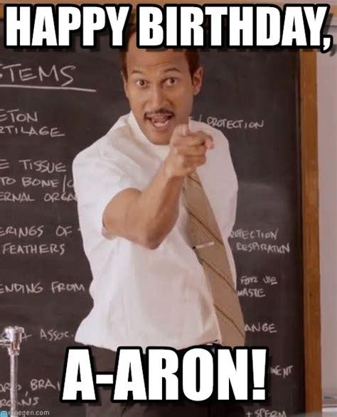 Aaron Meme - happy birthday you done messed up aaron meme on memegen