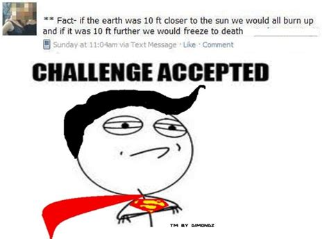 Challege Accepted Meme - what are some of the challenge accepted memes quora