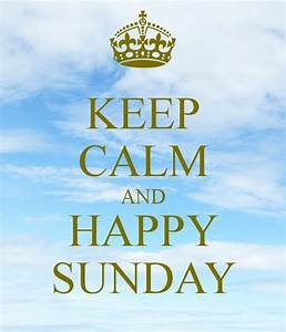 Keep Calm And Happy Sunday Pictures, Photos, and Images ...