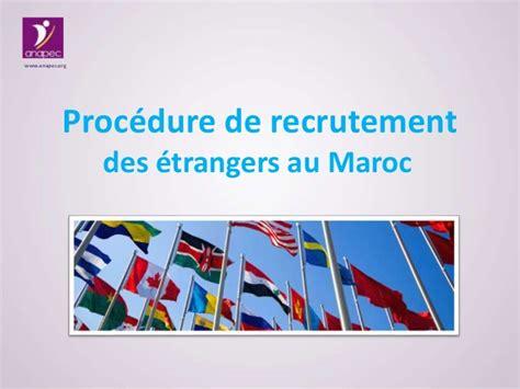 les bureaux de recrutement au maroc proc 233 dure de recrutement des 233 trangers au maroc