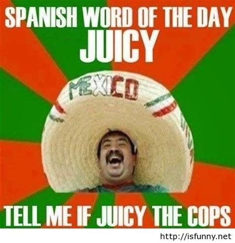 Funny Mexican Memes - funny mexican memes new 2014 2015 isfunny net isfunny net pinterest jokes pictures and search