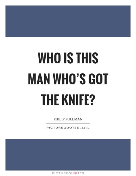 Knives Quotes by Knife Quotes Knife Sayings Knife Picture Quotes