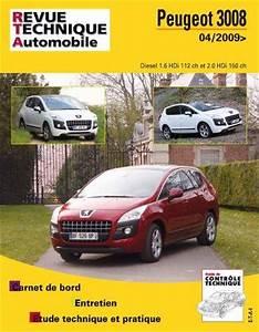 Carnet Entretien Peugeot 3008 2 0 Hdi : revue technique peugeot 3008 1 6 hdi 112 et 2 0 hdi 150 depuis 04 2009 rta b752 ~ Maxctalentgroup.com Avis de Voitures