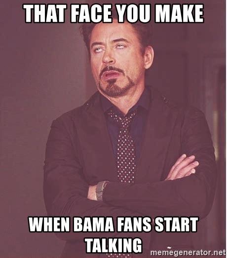 Bama Memes - that face you make when bama fans start talking robert downey junior face meme generator