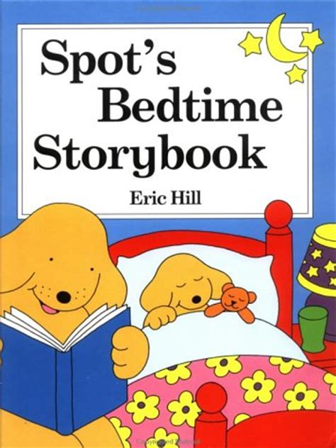 spots bedtime story book  eric hill reviews