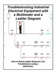 Troubleshooting Industrial Electrical Equipment With A Multimeter And A Ladder Diagram By L  W