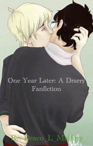 One Year Later:... Drarry Fanfics