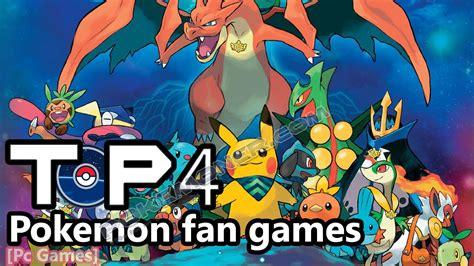 pokemon fan games top 4 pokemon fan games pc games youtube
