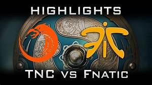 TNC Vs Fnatic TI7 Highlights The International 2017 Dota 2