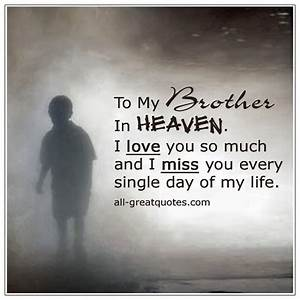 To My Brother In Heaven I Love You So Much Brother Loss Quote