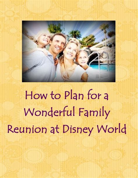 how to plan a family reunion how to plan for a wonderful family reunion in disney world