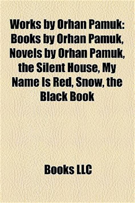 works  orhan pamuk books  orhan pamuk novels