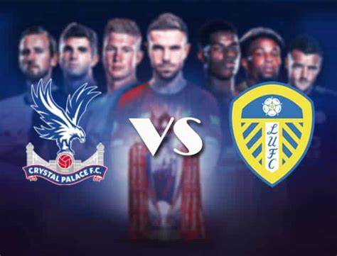 More sources available in alternative players box below. Soi kèo Crystal Palace vs Leeds United, 7/11/2020 - Ngoại ...