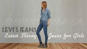Leviu0026#39;s Jeans for Women - Latest Girlu0026#39;s Skinny Jeans 2017 Fashion