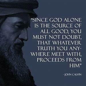 christian quotes | John Calvin quotes | truth | John ...