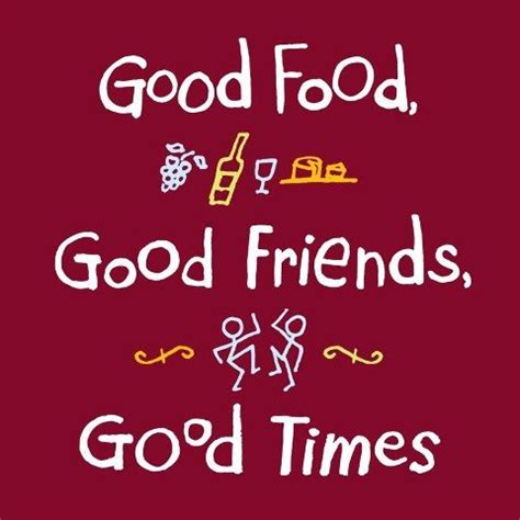 good food good friends quotes quotesgram