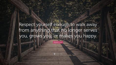 robert tew quote respect    walk