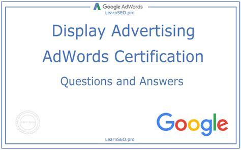 advertising certifications adwords display advertising certification questions and
