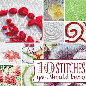 10 Hand Embroidery Stitches You Should Know ...