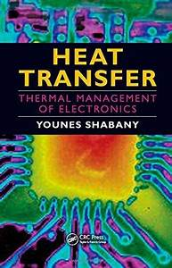 Heat Transfer  Thermal Management Of Electronics