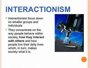 interactionist perspective gcse sociology theoretical approaches
