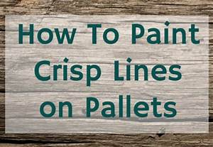how to paint crisp lines when stenciling pallets weekend With what kind of paint to use on kitchen cabinets for vinyl sticker signs