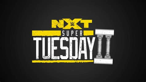 matches announced  nxt super tuesday ii