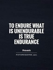 61 Beautiful En... Endurance Quotes