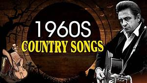 Best Classic Country Songs Of 1960s - Top 100 Old Country ...
