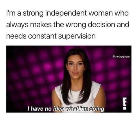 Independent Woman Meme - 24 independent woman memes that ll make you proud sayingimages com