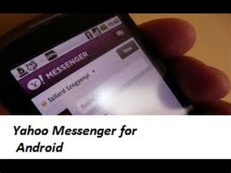yahoo messenger for android how to and install yahoo messenger for android
