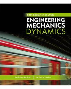 Engineering Mechanics  Dynamics  Fifth Edition In Si Units