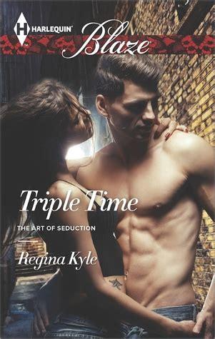triple time  art  seduction   regina kyle