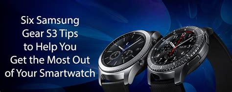 six samsung gear s3 tips to help you get the most out of