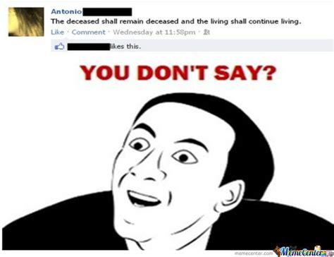 You No Say Meme - you don t say by pavlepaka meme center